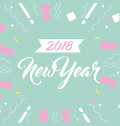 new year 2018 card eve celebration decoration vector image