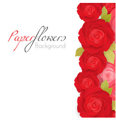 Paper flower background with red roses with green vector