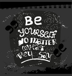Be yourself no matter lettering vector