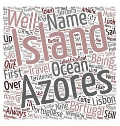 Set sail to the azores islands text background vector
