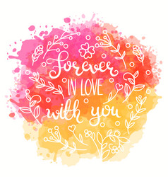 Forever in love with you text vector