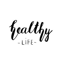 Healthy life lettering vector