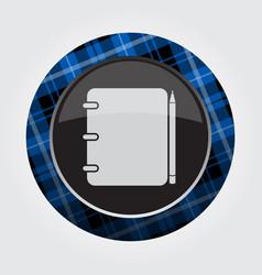 Button blue black tartan - spiral notepad pencil vector