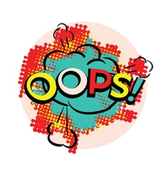OOPS bright pop art style vector image vector image
