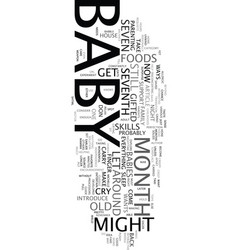 your curious baby baby s seventh month guide text vector image