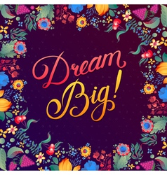 Callygraphical quote dream big design vector