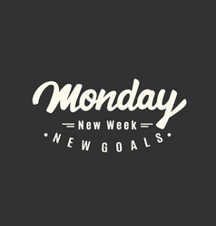 monday new week new goals vector image