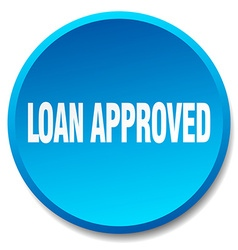 Loan approved blue round flat isolated push button vector