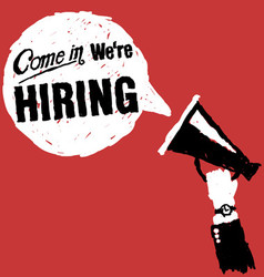 Come In We Are Hiring vector image vector image