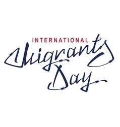 International migrants day lettering text of vector