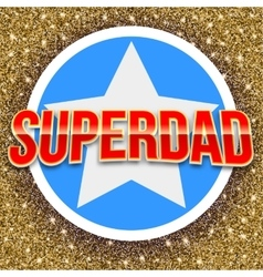 Super dad bright lettering vector
