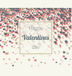 valentines card with hearts confetti vector image