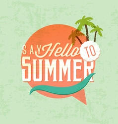 Say hello to summer calligraphic design vector