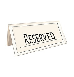 Restaurant reserved sign vector image vector image