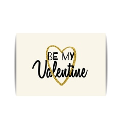 Valentine card with gold glitter heart Be my vector image vector image