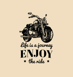 Life is a journey enjoy the ride inspirational vector