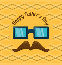 Fathers day card with glasses and mustache design vector