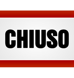 Chiuso sign over white and red vector