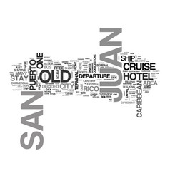 a stay at old san juan in puerto rico text word vector image vector image