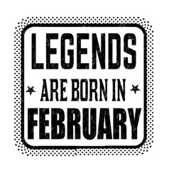 Legends are born in february vintage emblem or vector