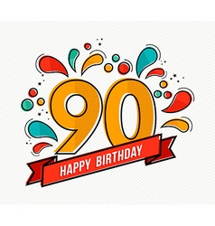 Colorful happy birthday number 90 flat line design vector