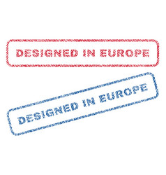 Designed in europe textile stamps vector