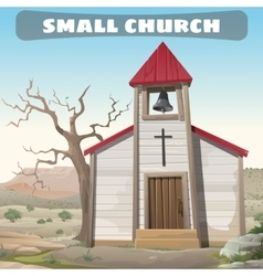 Little church in the wilderness wild west vector