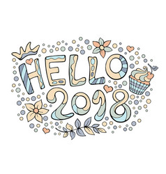 Modern funny lettering hello 2018 hand color vector