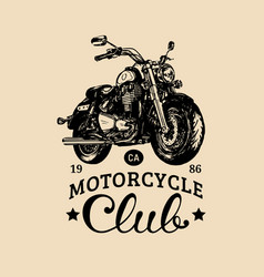 Biker club logo hand drawn motorcycle for vector