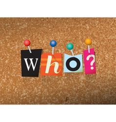 Who Concept vector image vector image