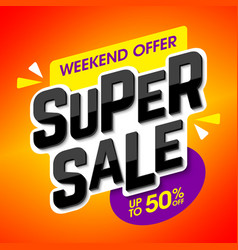 Super sale banner special weekend offer up to 50 vector