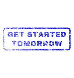 Get started tomorrow rubber stamp vector