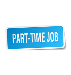 part-time job square sticker on white vector image vector image