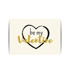 Valentine card with gold glitter text Be my vector image