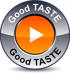 Good taste round button vector