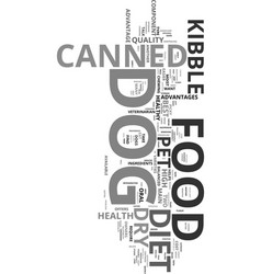 Your dogs diet canned or dry text word cloud vector