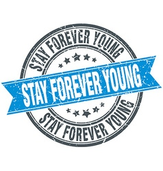 Stay forever young blue round grunge vintage vector