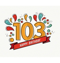 Color happy birthday number 103 flat line design vector