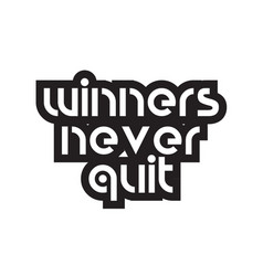 Bold text winners never quit inspiring quotes vector