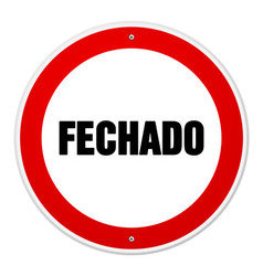 Red and white circular fechado sign vector