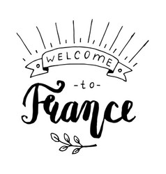 Welcome to france lettering vector