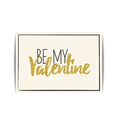 Valentine card with gold glitter text be my vector