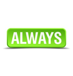 Always green 3d realistic square isolated button vector
