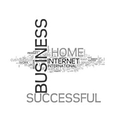a successful home business what you need to know vector image vector image
