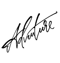 Adventure modern calligraphy hand lettering for vector