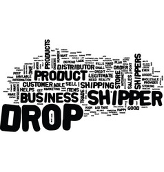 The drop shipper how they help the business text vector
