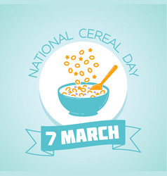 7 march national cereal day vector image vector image
