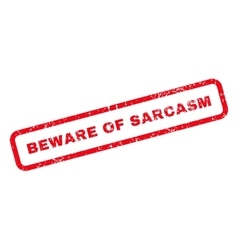 Beware of sarcasm text rubber stamp vector