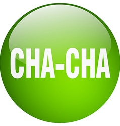 Cha-cha green round gel isolated push button vector