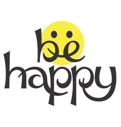 Be happy lettering concept vector